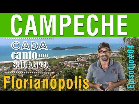 CAMPECHE - FLORIANÓPOLIS - EP#04