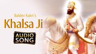 Khalsa Ji | Baldev Kakri | Audio song | Latest Punjabi Song | Desi Swag Records