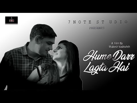 Hume Darr Lagta Hai | Hindi New Video Song | Official Video 7 Note Studio | Anurag Dixit |