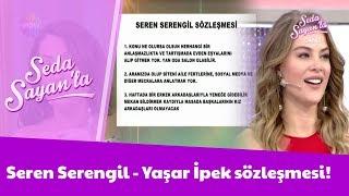 Seren Serengil - Yaşar İpek sözleşmesi!