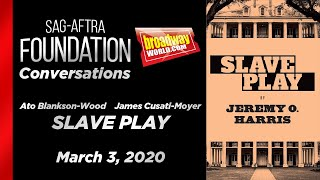 Conversations on Broadway with Ato Blankson-Wood & James Cusati-Moyer of SLAVE PLAY