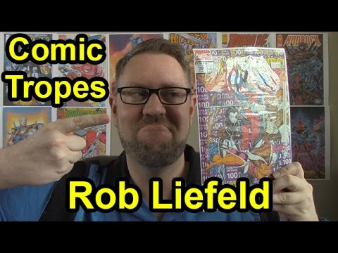 Rob Liefeld: A Love Him or Hate Him Artist - Comic Tropes (Episode 3)