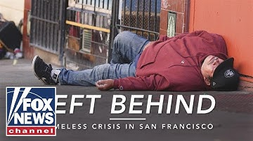 Left Behind: Homeless Crisis in San Francisco