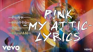 Pink - My Attic (Lyrics)