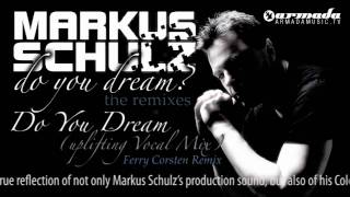 Markus Schulz - Do You Dream (Ferry Corsten Remix)