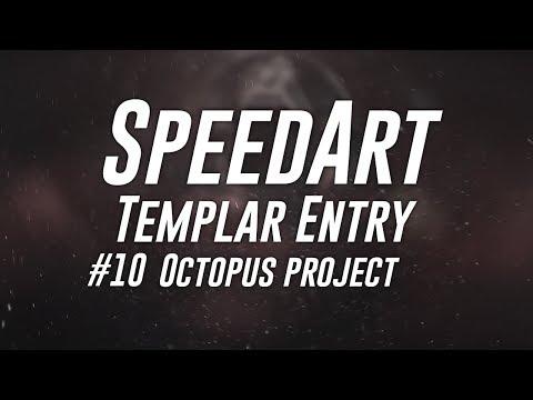 #10 | Speed Art | Templar entry - Project Octopus