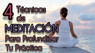 4 TÉCNICAS de MEDITACIÓN para profundizar la Práctica 🕉🧘♀️🧘♂️🙏