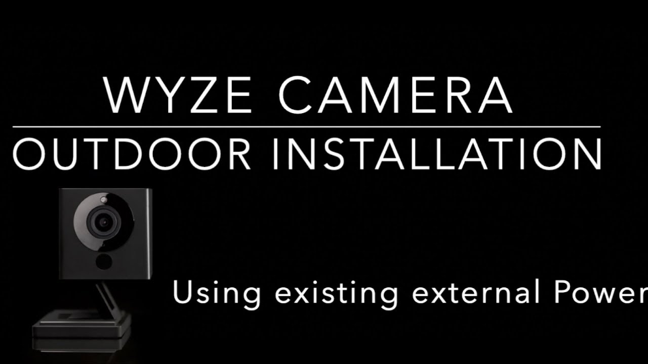 Wyze Cam Outdoor Installation Using Existing Power From