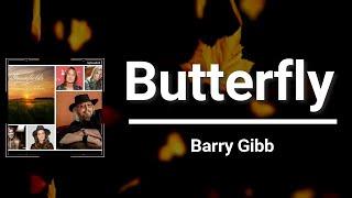 Butterfly (Lyrics) - Barry Gibb ft Gillian Welch, David Rawlings