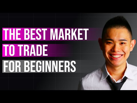 Which Is The Best Market To Trade (for Beginners)?