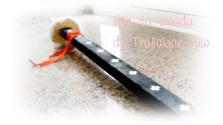 Como hacer la espada de Trafalgar Law (One Piece)/How to make the sword of Trafalgar Law (One Piece)