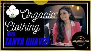 Tanya Ghavri Talks About Organic Clothing Fashion | Myntra Masterclass