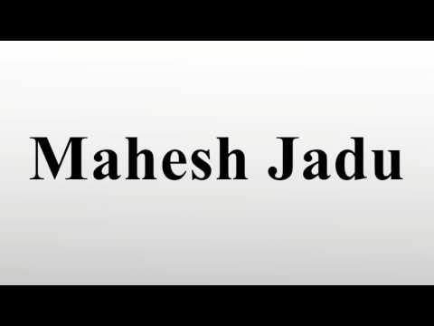 Mahesh Jadu