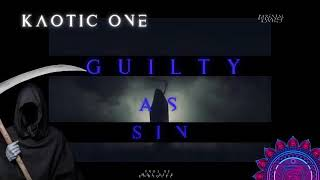 Guilty As Sin(Remix #2)[MDJ Dice]by Kaotic One