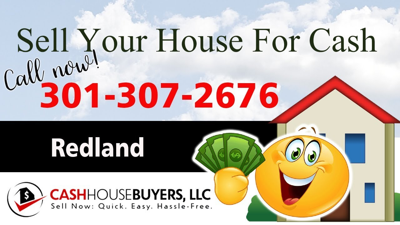 SELL YOUR HOUSE FAST FOR CASH Redland MD   CALL 301 307 2676   We Buy Houses Redland MD