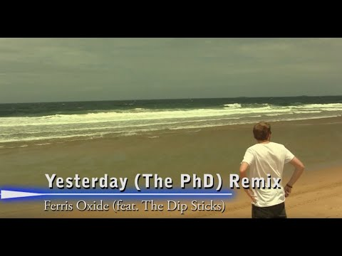 Yesterday ( The PhD Remix Parody)