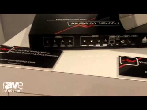InfoComm 2014: Avenview Shows their All in One Video Wall, Matrix Switch, and Multiviewer