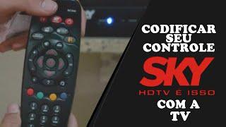 Codificar seu controle SKY com sua TV  [CONTROLE DIGITAL]