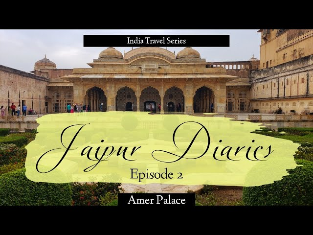 Jaipur Diaries - Episode 2 | Amer Palace | Traveller By Birth | Hiral Pandya