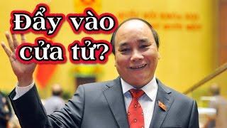Ai đang xúi bồi bút ca tụng để đẩy thủ tướng Nguyễn Xuân Phúc vào cửa tử [108Tv]