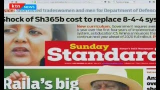 Shock of Sh365 billion cost to replace 8-4-4 system | Political Pages