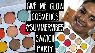 GIVE ME GLOW COSMETICS #SUMMERVIBES SWATCH PARTY | Karen Harris Makeup