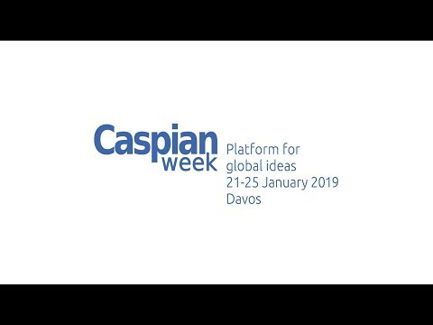 Caspian Week Conference: Day Two, part 2 (Davos, 2019)