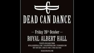 Dead Can Dance - Live at the Royal Albert Hall, London October 26, 2012 FULL SHOW