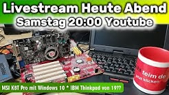 🔴 Livestream 🔴  IBM Thinkpad von 19?? ⭐ MSI K8T Neo mit Windows 10 ⭐ AV2HDMI Upscaler