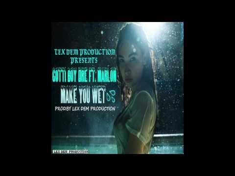 Make You Wet-Gotti Boy Dre Feat Marlon(Prod.By Lex Dem Production)