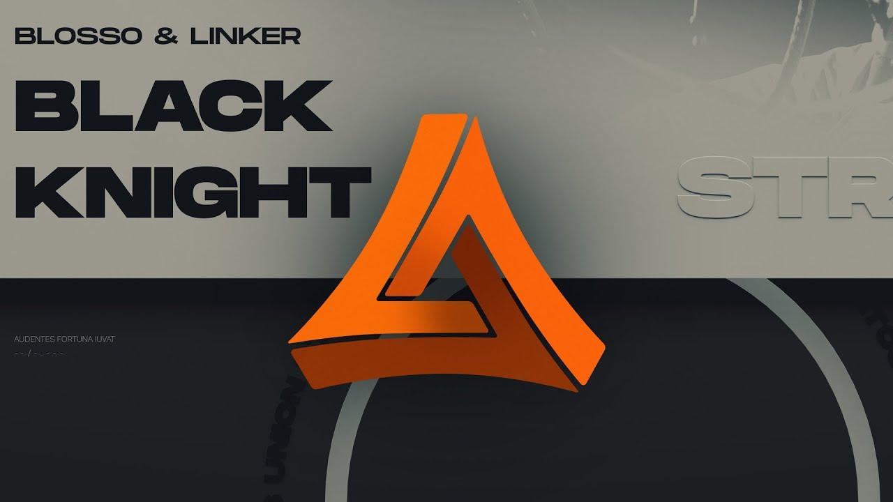 Blosso & LINKER - Black Knight