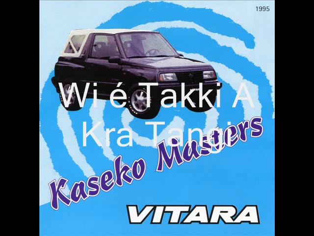 Kaseko Masters - We E Takki A Kra Tangi
