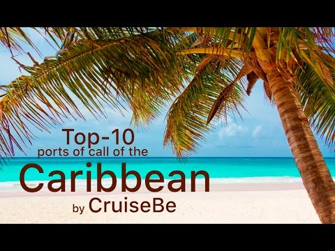 Top 10 ports of call of the Caribbean by CruiseBe.com