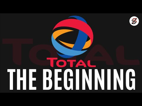 How Total Started, Grew And Became A $242 Billion Company