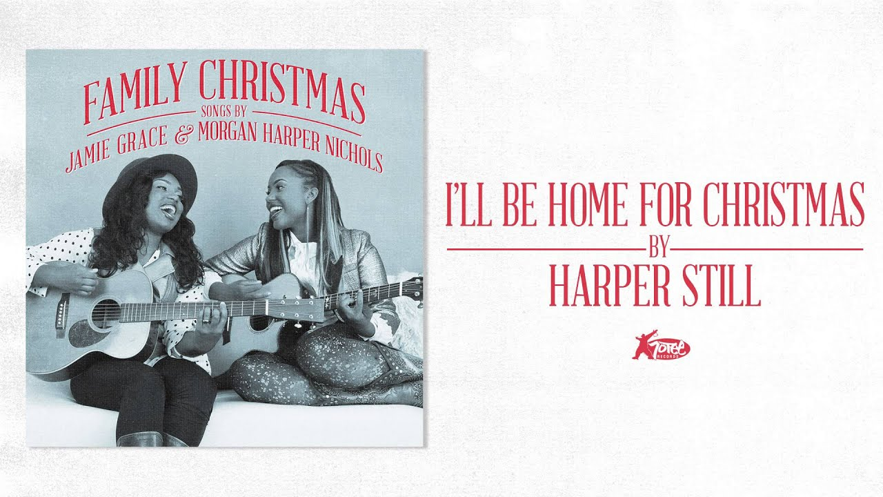 Harper Still - I\'ll Be Home For Christmas (Official Audio) - YouTube