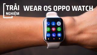 Wear OS trên Oppo Watch có gì hay?