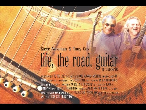 Life, the Road, Guitar - Steve Newman and Tony Cox documentary