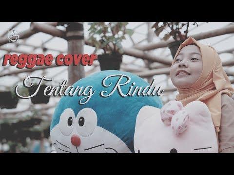 TENTANG RINDU - REGGAE COVER By Jovita Aurel