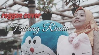 Tentang Rindu Reggae Cover By Jovita Aurel MP3