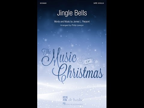 Jingle Bells SATB  Arranged  Phillip Lawson