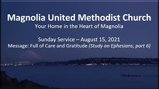 MUMC Sunday Service - August 15, 2021 (Full of Care and Gratitude, Study on Ephesians, Part 6)
