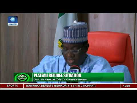Plateau Government To Resettle IDPs In Ancestral Homes