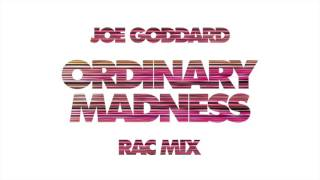 Joe Goddard - Ordinary Madness (RAC Mix)