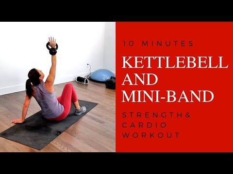 10 MINUTE KETTLEBELL & MINI-BAND WORKOUT - STRENGTH AND CARDIO ON ONE!
