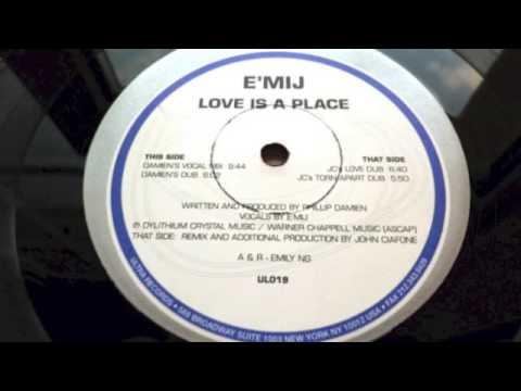 E'MIJ - Love is a Place (JC's love dub)