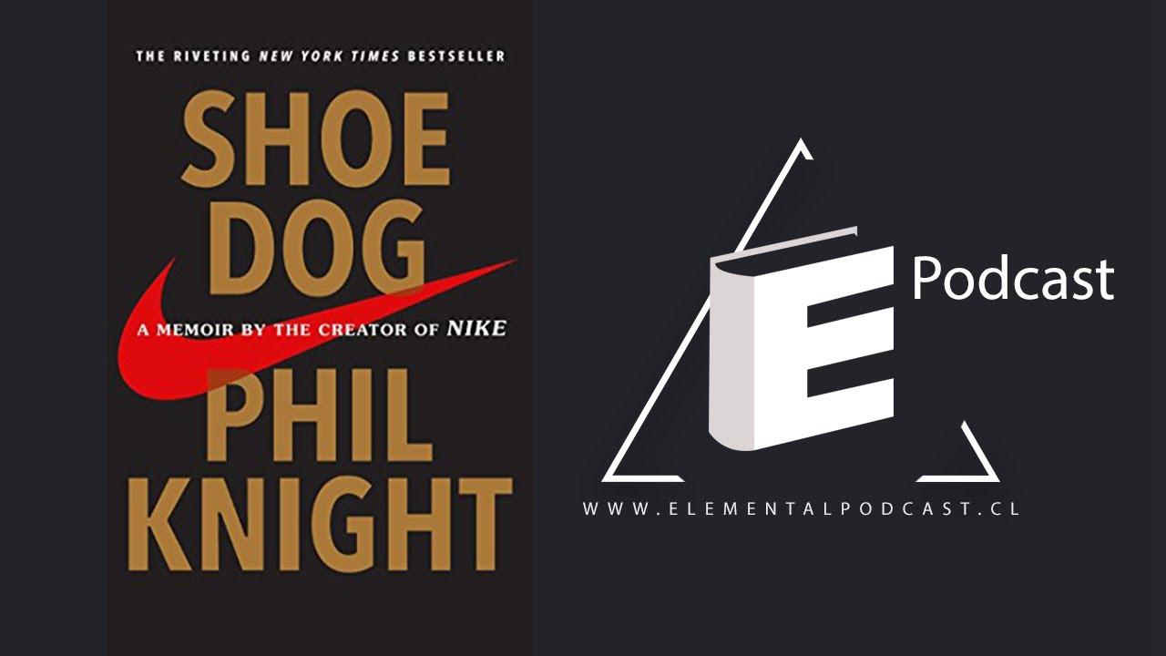 #014 - Shoe Dog, una memoria del creador de Nike de Phil Knight, Parte 1