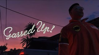 Nebu Kiniza - Gassed Up [GTA V Music Video]