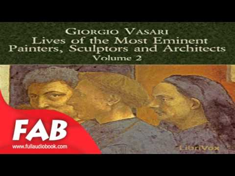 Lives of the Most Eminent Painters, Sculptors and Architects Vol 2 Full Audiobook by Giorgio VASARI