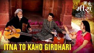 Itna To Kaho Girdhari | Mai Hoon Meera | Anup Jalota | Pt Vishwa Mohan Bhatt | Manesha A Agarwal