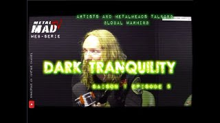"Episode 5 - ""Minimize footprint"" DARK TRANQUILITY"